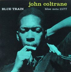 Blue Train - John Coltrane #thepowerofmusic