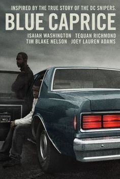 "Based on the true story of the Beltway snipers, ""Blue Caprice"" doesn't sensationalize the killings and focuses instead on the complex father-son relationship between John Muhammed and Lee Malvo. Isaiah Washington is outstanding."