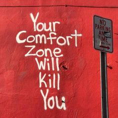 Three important statements for today ; Your comfort zone will kill you. Your comfort zone will kill you. Your comfort zone will kill you. Words Quotes, Wise Words, Red Quotes, Sport Quotes, Wisdom Quotes, Quotes Quotes, Urbane Kunst, Under Your Spell, Grafiti