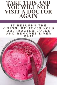 TAKE THIS AND YOU WILL NOT VISIT A DOCTOR AGAIN: IT RETURNS THE VISION, RELIEVES YOUR OBSTRUCTED COLON AND REMOVES LIVER FAT!