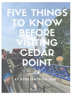 Five things you'll want to know before you travel to Cedar Point! If you love roller coasters, you want to visit this park!