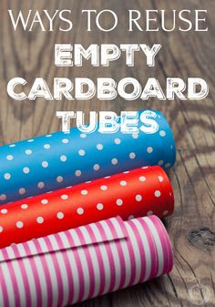 25 Things You Can Actually Do With Cardboard Tubes