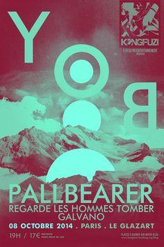 YOB + PALLBEARER + REGARDE LES HOMMES TOMBER + GALVANO en concert !! INFOS : http://kongfuzi-booking.org/blog/archives/9653