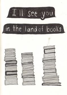 I'll see you in the land of books.