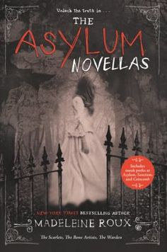 Cover image for The asylum novellas : the scarlets ; the bone artists ; the warden