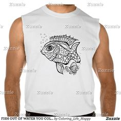 FISH OUT OF WATER YOU COLOR IT T-SHIRTS, HOODIES, SLEEVELESS TEE