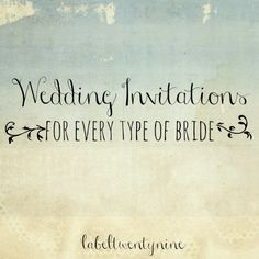 Does your wedding invitation truly reflect your style? Check out my favorite design pics for every type of bride.