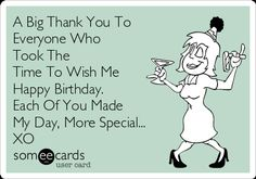 a-big-thank-you-to-everyone-who-took-the-time-to-wish-me-happy-birthday-each-of-you-made-my-day-more-special-xo-84296.png (420×294)