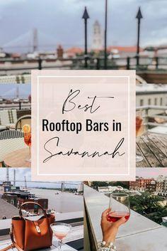 Best Rooftop Bars in Savannah, Georgia Savannah Travel Guide, Savannah bars,Things to do in Savannah, Savannah Bachelorette Party, Savannah Girls Weekend, Savannah Weekend Getaway, Savannah things to do, Travel, United States Travel