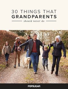 30 Things That Grandparents Should Never Do