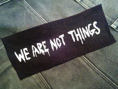 Feminist patch - We Are Not Things sew on patch black, Mad Max fury road patch…