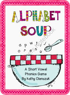 Alphabet Soup Short Vowel Phonics Game from Third Grade Doodles on TeachersNotebook.com (21 pages)  - A fun phonics game that builds knowledge of short vowel CVC, CCVC and CVCC words.