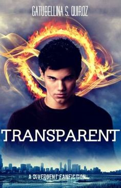 Transparent: A Divergent FanFiction (Book One) © Divergent Fanfiction, Wattpad Stories, Veronica Roth, Storytelling, Fangirl, My Books, Reading, My Love, Movie Posters