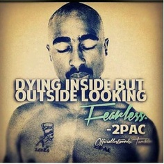 Unfortunately in my case this isn't true. I look like I am full of fear often. Good news:working to get rid of it. My bravery will win and I will look fearless cuz I actually am. Tupac Quotes, Gangsta Quotes, Rapper Quotes, Lyric Quotes, Me Quotes, Motivational Quotes, Lyrics, Inspirational Quotes, 2pac