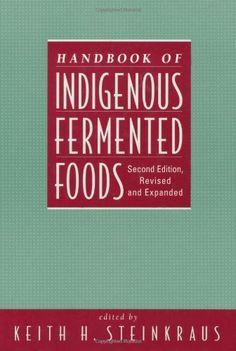 Handbook of Indigenous Fermented Foods, Second Edition, R... https://www.amazon.com/dp/0824793528/ref=cm_sw_r_pi_dp_x_iAOrybJ6FC45Q