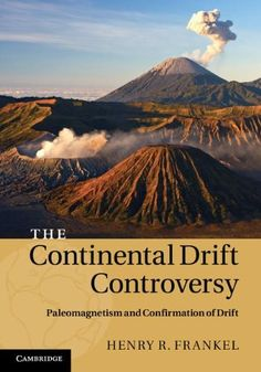 The continental drift controversy / Henry R. Frankel