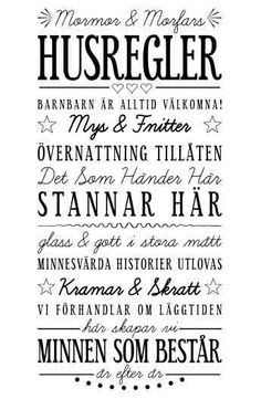 Väggtext: Mormor & Morfars Husregler Love At First Sight, Positive Life, Good Vibes, Proverbs, Feel Good, Qoutes, How To Memorize Things, Poster Prints, Nasa