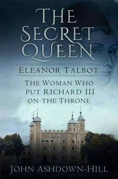 The Secret Queen: Eleanor Talbot, the Woman Who Put Richard III on the Throne (Paperback) Books To Buy, I Love Books, New Books, Good Books, Books To Read, Richard Iii, Historical Quotes, Historical Fiction, History Books