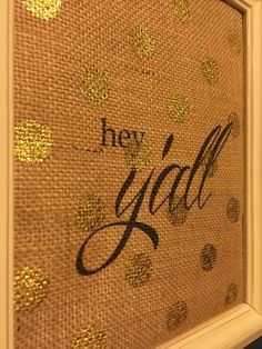 Hey y'all print on burlap by andalittlebitofstuff on Etsy