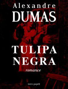 A Tulipa Negra – Alexandre Dumas