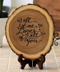 Love this 'All of Me Loves All of You' Wood Log Plaque on #zulily! #zulilyfinds
