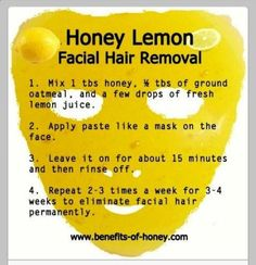 Honey Lemon Facial Hair Removal-Try grinding the oatmeal in a coffee grinder to . Honey Lemon Facial Hair Removal-Try grinding the oatmeal in a coffee grinder to make it easier to a Natural Hair Removal, Hair Removal Diy, Natural Skin Care, Natural Hair Styles, Natural Facial, Natural Beauty, Hair Removal Scrub, Homemade Hair Removal, Upper Lip Hair Removal