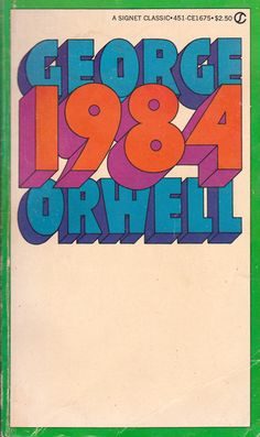 """1984 GEORGE ORWELL """"We shall meet in the place where there is no darkness."""""""