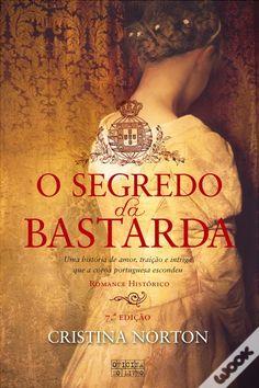 O Segredo da Bastarda, Cristina Norton - WOOK