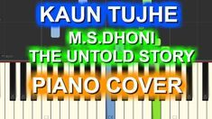 Check Out The Piano Cover Of The Song #KaunTujhe From The Movie  #MSDhoniTheUntoldStory By #PalakMuchhal #AmaalMalik