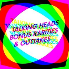 Talking Heads Bonus Rarities & Outtakes