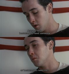 Say Anything is my second favorite love story, maybe even first.