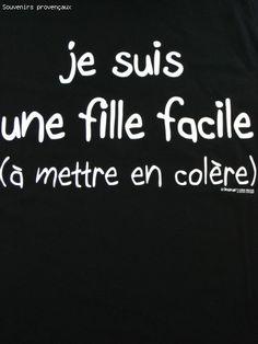 Tee Shirt  Humour Femme Je Suis Une Fille Facile ( à Mettre En Colere)