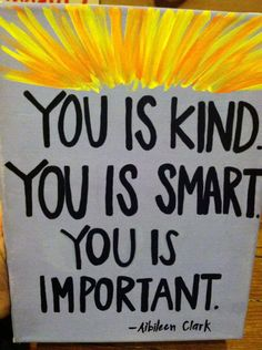 You is Kind, you is smart, you is important // aibileen Clark // the help // movie quotes // handmade canvas on Etsy, $10.00