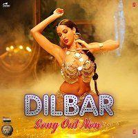Download Neha Kakkar, Dhvani Bhanushali Dilbar Single Song