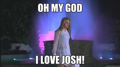 Oh my god, I love Josh- Clueless That moment when it hits you :)