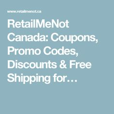 RetailMeNot Canada: Coupons, Promo Codes, Discounts & Free Shipping for…