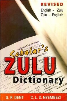 Scholar's Zulu Dictionary: English-Zulu and Zulu-English– Multilingual Books Zulu Language, New Edition, Make More Money, First Names, Book Publishing, My Passion, Sentences, Books To Read, Ebooks