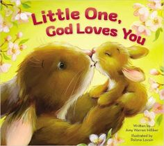 Adorable book! Little One, God Loves You by Amy Warren Hilliker - #EASTER2016