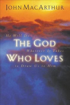 The God Who Loves: He Will Do Whatever It Takes To Draw Us To Him by John F. MacArthur http://www.amazon.com/dp/B007FZOXX8/ref=cm_sw_r_pi_dp_GQDQvb0G8CNRA