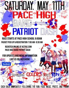 If you're going to be in Northwest Florida on May 11th, and love to run, register for the Pace High Band Patriot Dash...a fun run 5k with color.