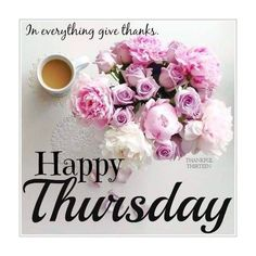 Happy Thursday In Everything Give Thanks thursday thursday quotes happy thursday thursday quote happy thursday quote Happy Thursday Pictures, Good Morning Happy Thursday, Happy Thursday Quotes, Thursday Images, Happy Day Quotes, Good Day Quotes, Thankful Thursday, Good Morning Greetings, Good Morning Good Night