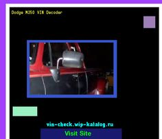 Dodge M350 VIN Decoder - Lookup Dodge M350 VIN number. 104016 - Dodge. Search Dodge M350 history, price and car loans.