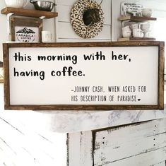 Love love love this Johnny Cash quote! Farmhouse sign, Johnny Cash wall art, Farmhouse Decor, Cottage Chic, Shabby chic Decor, This Morning With Her Having Coffee, kitchen sign, Coffee Bar sign, rustic decor, rustic sign, home decor, #ad #coffeesigns