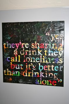 I like the idea behind this DIY canvas art - might change the quote.