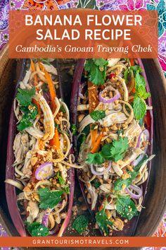 Classic Banana Flower Salad Recipe for Cambodia's Gnoam Trayong Chek via @grantourismo