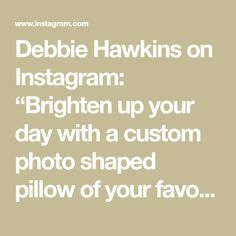 "Debbie Hawkins on Instagram: ""Brighten up your day with a custom photo shaped pillow of your favourite person! These make wonderfully unique and thoughtful gifts.…"" Gifts For Family, Gifts For Friends, Gifts For Him, Customised Gifts, Personalised Gifts, Gifts For Work Colleagues, Photo Shape, Photo Pillows, Kids Pillows"