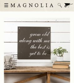 https://shop.magnoliamarket.com/collections/wall/products/grow-old-together-sign