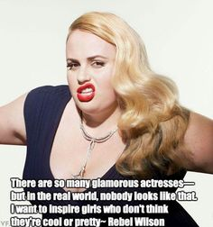 Rebel Wilson. Who is amazing.