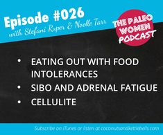 #026: Eating Out with Food Intolerances, SIBO and Adrenal Fatigue, & Cellulite