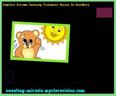 Simplest Extreme Sweating Treatments Review In Southbury 095407 - Your Body to Stop Excessive Sweating In 48 Hours - Guaranteed!